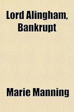 Lord Alingham, Bankrupt af Marie Manning