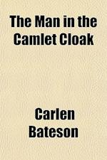 The Man in the Camlet Cloak af Carlen Bateson