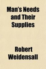 Man's Needs and Their Supplies af Robert Weidensall
