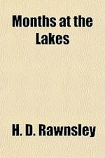 Months at the Lakes af H. D. Rawnsley