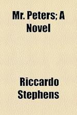 Mr. Peters; A Novel af Riccardo Stephens