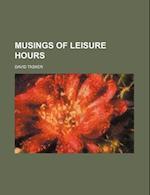 Musings of Leisure Hours af David Tasker