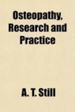 Osteopathy, Research and Practice af A. T. Still, Andrew Taylor Still
