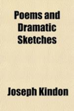 Poems and Dramatic Sketches af Joseph Kindon