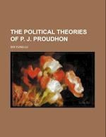The Political Theories of P. J. Proudhon af Shi Yung Lu