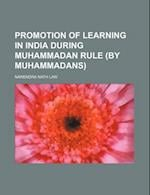 Promotion of Learning in India During Muhammadan Rule (by Muhammadans) af Narendra Nath Law