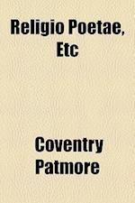Religio Poetae, Etc af Coventry Patmore