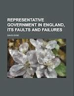 Representative Government in England, Its Faults and Failures af David Syme