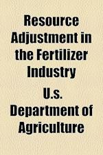 Resource Adjustment in the Fertilizer Industry