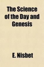The Science of the Day and Genesis af E. Nisbet