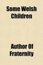 Some Welsh Children af Books Group, Author Of Fraternity