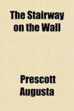 The Stairway on the Wall af Prescott Augusta, Augusta Prescott