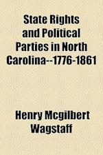State Rights and Political Parties in North Carolina--1776-1861 af Henry Mcgilbert Wagstaff