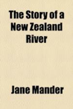 The Story of a New Zealand River af Jane Mander