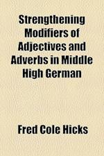 Strengthening Modifiers of Adjectives and Adverbs in Middle High German af Fred Cole Hicks