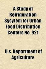 A Study of Refrigeration Sysytem for Urban Food Distribution Centers No. 921
