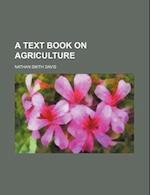 A Text Book on Agriculture af N. S. Davis, Nathan Smith Davis