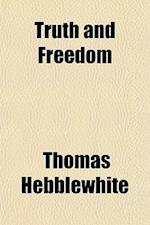 Truth and Freedom af Thomas Hebblewhite
