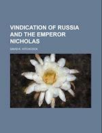 Vindication of Russia and the Emperor Nicholas af David K. Hitchcock