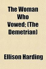 The Woman Who Vowed; (The Demetrian) af Ellison Harding