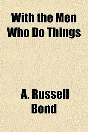 Bog, paperback With the Men Who Do Things af A. Russell Bond