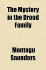 The Mystery in the Drood Family af Montagu Saunders