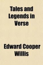 Tales and Legends in Verse af Edward Cooper Willis