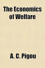The Economics of Welfare af A. C. Pigou