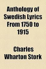 Anthology of Swedish Lyrics from 1750 to 1915 af Charles Wharton Stork