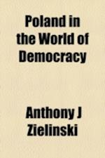 Poland in the World of Democracy af Anthony J. Zielinski