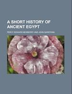 A Short History of Ancient Egypt af Percy E. Newberry