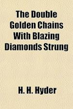 The Double Golden Chains with Blazing Diamonds Strung