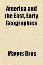 America and the East, Early Geographies af Maggs Bros