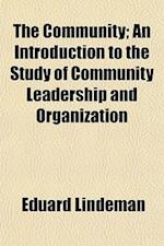 The Community; An Introduction to the Study of Community Leadership and Organization af Eduard Lindeman