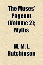 The Muses' Pageant (Volume 2); Myths af W. M. L. Hutchinson