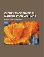 Elements of Physical Manipulation Volume 1