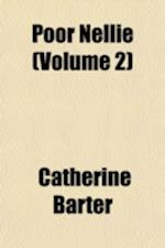 Poor Nellie (Volume 2) af Catherine Barter
