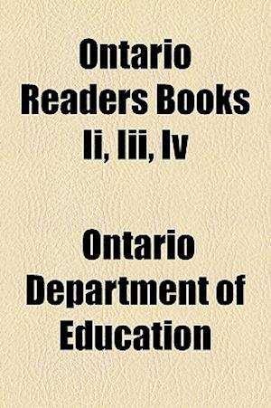 Bog, paperback Ontario Readers Books II, III, IV af Ontario Department Of Education