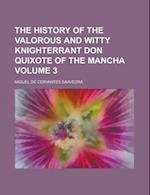 The History of the Valorous and Witty Knighterrant Don Quixote of the Mancha Volume 3 af Miguel de Cervantes Saavedra, W. H. Wilkins