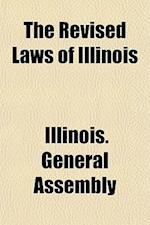 The Revised Laws of Illinois af Illinois General Assembly