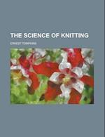 The Science of Knitting af Ernest Tompkins