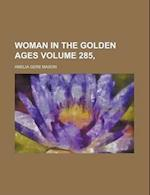 Woman in the Golden Ages Volume 285, af Amelia Gere Mason