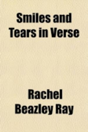 Bog, paperback Smiles and Tears in Verse af Rachel Beazley Ray