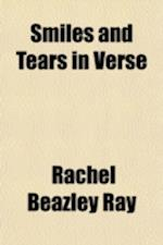 Smiles and Tears in Verse af Rachel Beazley Ray