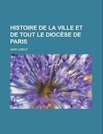 Histoire de La Ville Et de Tout Le Diocese de Paris af United States Bureau Of The Census, Jean Lebeuf