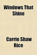 Windows That Shine af Carrie Shaw Rice