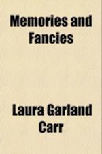 Memories and Fancies af Laura Garland Carr