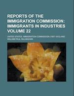 Reports of the Immigration Commission Volume 22 af United States Commission, Edmund S. Lorenz
