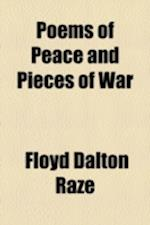 Poems of Peace and Pieces of War af Floyd Dalton Raze