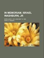 In Memoriam. Israel Washburn, Jr; Born June 5, 1813, Died May 12, 1883 af Mary E. Hanson